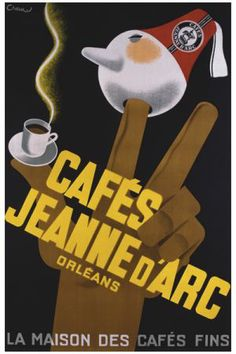 Cafes Jeanne d Arc by Cheu 1937 France - Vintage Poster Reproduction. French culinary / food poster features a brown hand holding up 3 fingers, coffee cup on thumb and one with ball (face and red hat). Poster Retro, Posters Vintage, Vintage Advertising Posters, Art Deco Posters, Vintage Labels, Cool Posters, Vintage Advertisements, Vintage Ads, Vintage Graphic