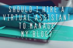 Hire A Virtual Assistant To Manage Blogs | Outsource Workers AU