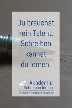 kein-talent-schreiben-lernen_akademie-schreiben-lernen Writing A Book, Writing Tips, Internet Marketing, Online Marketing, I Am A Writer, The Thing Is, Good To Know, Storytelling, Cards Against Humanity
