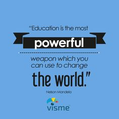 """""""Education is the most powerful weapon which you can use to change the world."""" Nelson Mandela Quotes #Education #Learning"""