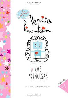 Pepito Pimentón y las princesas: Cuentos infantiles para niños de 2 a 5 años: Volume 5 (Los cuadernos de Pepito Pimentón) de Elena Gromaz Ballesteros https://www.amazon.es/dp/1514290820/ref=cm_sw_r_pi_dp_Srw8wb91QNRHQ