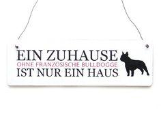Shabby Vintage Schild Türschild EIN ZUHAUSE OHNE FRANZÖSISCHE BULLDOGGE Hund INTERLUXE http://www.amazon.de/dp/B00IPD9RYO/ref=cm_sw_r_pi_dp_xGIRvb0Y1VQRF