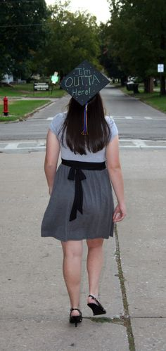 "Graduation Photo Idea - ""I'm outta here"" or write the name of the graduate's college."