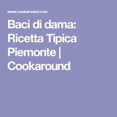 Baci di dama: Ricetta Tipica Piemonte   Cookaround