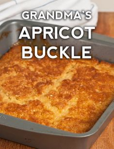 Classic Apricot Buckle is part of Apricot dessert - Fruit Recipes, Sweet Recipes, Cake Recipes, Dessert Recipes, Cooking Recipes, Recipies, Recipes With Canned Fruit, Strawberry Recipes, Easy Desserts
