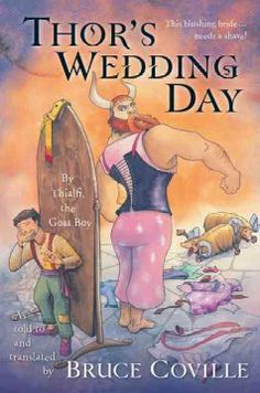 Thor's Wedding Day by Bruce Coville. Thialfi, the Norse thunder god's goat boy, tells how he inadvertently helped the giant Thrym to steal Thor's magic hammer, the lengths to which Thor must go to retrieve it, and his own assistance along the way. Fantasy   Ages 9-12.