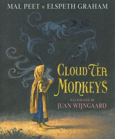 Book Cover - Cloud Tea Monkeys by Mal Peet, ilustrated by Juan Wiijngaard