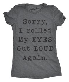 Take a look at this Heather Dark Gray 'Rolled My Eyes Out Loud' Fitted Tee today!
