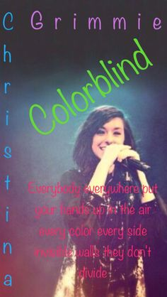 Christina Grimmie colorblind lyrics Chri Chri, Christina Grimmie, Make You Believe, The Girl Who, Listening To Music, How To Feel Beautiful, Lyrics, How Are You Feeling, Singer