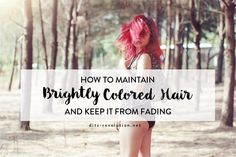 How to Maintain Brightly Colored Hair and Keep It from Fading | blog.ditz-revolution.net