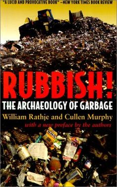 Rubbish!: The Archaeology of GarbageAnother book to add to my collection.