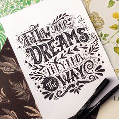 Follow your dreams, they know the way. Hand lettering by Julia Henze