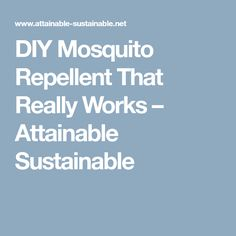 DIY Mosquito Repellent That Really Works – Attainable Sustainable