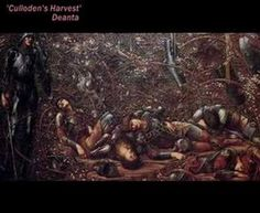 Culloden's Harvest ~ Deantra. Sad song relating the Scottish rebel's defeat at the Battle of Culloden which put an end to the Jacobite Rebellion and hopes for Bonnie Prince Charlie to take the throne.