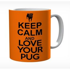 Keep Calm And Love Your Pug #keepcalm #keepcalmmugs #mugs #personalised