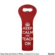 Keep Calm and Teach on White on Red