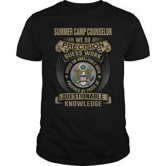 SUMMER CAMP COUNSELOR WE DO PRECISION GUESS WORK KNOWLEDGE T Shirts, Hoodies. Check Price ==► https://www.sunfrog.com/LifeStyle/SUMMER-CAMP-COUNSELOR--WE-DO-T4-Black-Guys.html?41382