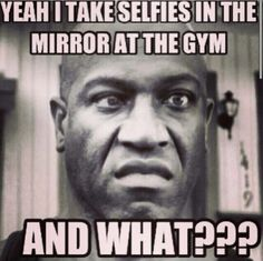 Selfies after a workout are a great way to track your progress. REMEMBER that results take time. Compare your pictures over a three month period, and good OR bad DON'T be upset. Work hard and YOU will achieve your goals. Bodybuilding Memes, Bodybuilding Motivation, Crossfit Humor, Gym Humor, Workout Memes, Gym Memes, Funny Fitness Motivation, Fitness Humor, Sweat Quotes
