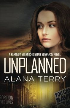 Introducing Unplanned A Kennedy Stern Christian Suspense Novel Volume 1. Buy Your Books Here and follow us for more updates!