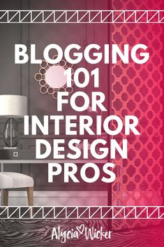 Blogging For Your Interior Design Business To Attract Clients If Youre A User