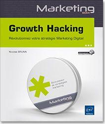 Growth Hacking - Révolutionnez votre stratégie Marketing Digital