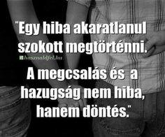 A megcsalas nem egy hiba, hanem egy választás Good Sentences, Broken Relationships, Positive Life, Famous Quotes, Motto, Picture Quotes, Quotations, Life Quotes, Love You