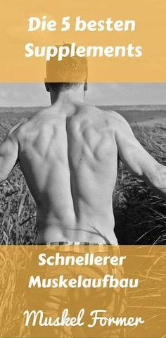 Erfahre die 5 besten Supplements für den Muskelaufbau.
