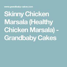 Skinny Chicken Marsala (Healthy Chicken Marsala) - Grandbaby Cakes