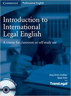 Introduction to International Legal English Student's Book / Amy Krois-Lindner, Matt Firth, TransLegal (Autors) Cambridge, Mass. : Cambridge University Press, 2008