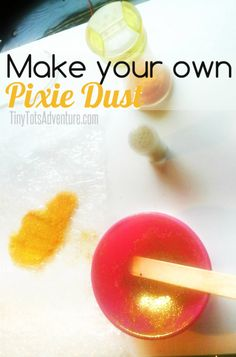 Make your own Pixie dust