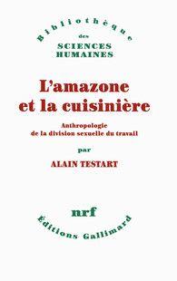 L'amazone et la cuisinière - Bibliothèque des Sciences humaines - GALLIMARD - Site Gallimard