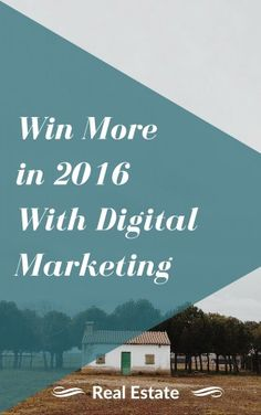 How Your Real Estate Company Can Win More in 2016 with Digital Marketing