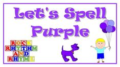 Let's Spell Purple is a charming and funny Learn-along Video designed to help your toddlers and preschoolers recognize and spell the color word purple. Color Songs, School Songs, Teaching Colors, Simple Illustration, Toddler Preschool, Color Names, Pre School, Spelling, Have Fun