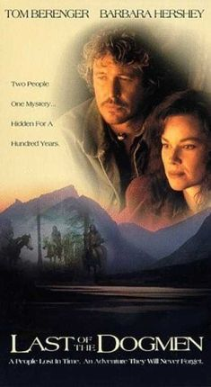 The Last Of the Dogmen...  this movie!!!