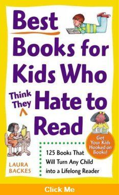 Best books for kids who (think they) hate to read : 125 books that will turn any kid into a lifelong reader
