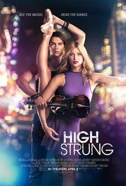 28. High Strung (2016) Meticulous ballerina Ruby and bad-boy violinist Johnnie find that mashing up their art forms could be their ticket to success-- and love.  SCORE: 6/10