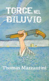 """La copertina del romanzo """"Torce nel diluvio"""""""