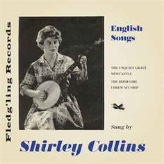 Shirley Collins E.P. Shirley Collins, Gone For Good, First Time, Singing, Folk, English, Songs, The Originals, Memes