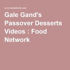 Gale Gand's Passover Desserts Videos : Food Network