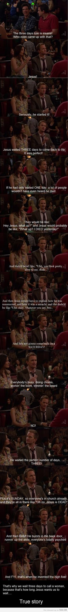 Why the 3 day rule exists. HIMYM.