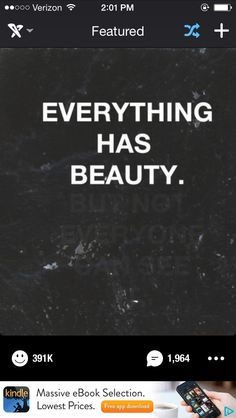 Everything has beauty but not everyone can see