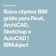 Baixa objetos BIM grátis para Revit, ArchiCAD, Sketchup e AutoCAD | BIMobject