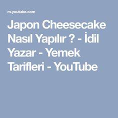 Japon Cheesecake Nasıl Yapılır ? - İdil Yazar - Yemek Tarifleri - YouTube