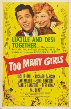 Too Many Girls & Other Lot (RKO, One Sheets X Comedy. Starring Lucille - Available at Sunday Internet Movie Poster. Classic Movie Posters, Classic Movies, Richard Grieco, Girl Language, Richard Carlson, Vivian Vance, Ann Miller, Desi Arnaz, Girl Posters
