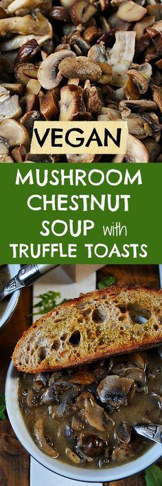 Mushroom Chestnut Soup with Truffle Toasts