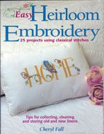 Cover image for Easy heirloom embroidery / Cheryl Fall. Thread Art, Machine Applique, Inspirational Books, Paperback Books, Cheryl, Old And New, Patches, Teaching, Stitch