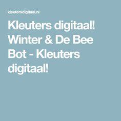 Kleuters digitaal! Winter & De Bee Bot - Kleuters digitaal!