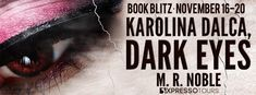 Stephanie Jane: Karolina Dalca, Dark Eyes by M. R. Noble + #Giveaway Take Her Clothes Off, Love Is Everything, Dark Eyes, Paranormal Romance, Love Reading, Betrayal, Super Powers, Give It To Me