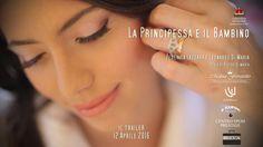 LA PRINCIPESSA E IL BAMBINO   Official Trailer HD