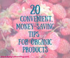 Buying #organic products aren't always cheap, but this post shares 20 different #money-saving #tips that aren't a pain in the butt.